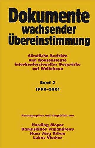 9783874764407: Dokumente wachsender Übereinstimmung 3. 1990 - 2001 Sämtliche Berichte und Konsenstexte interkonfessioneller Gespräche a