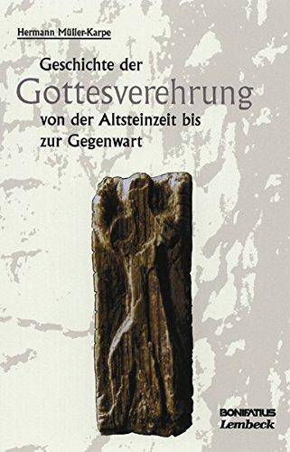 9783874764759: Geschichte der Gottesverehrung von der Altsteinzeit bis zur Gegenwart