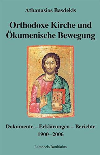 9783874765060: Orthodoxe Kirche und Ökumenische Bewegung: Dokumente - Erklärungen - Berichte 1900-2006