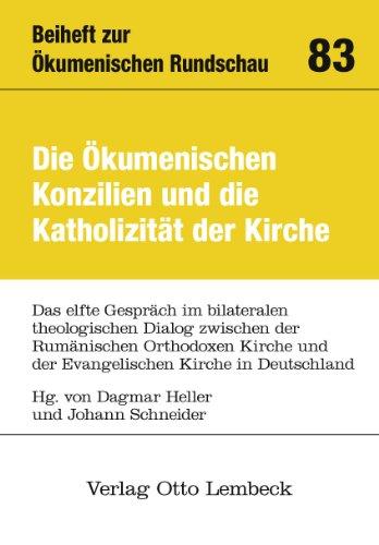Die Ökumenischen Konzilien und die Katholizität der Kirche: Das elfte Gespräch im ...