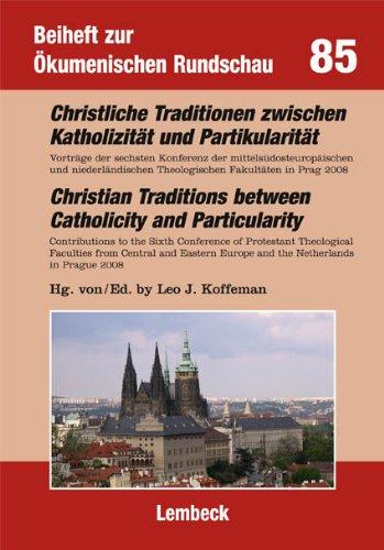9783874766050: Christliche Traditionen zwischen Katholizität und Partikularität/ Christian Traditions between Catholicity and Particularity