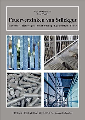 9783874802581: Feuerverzinken von Stückgut: Werkstoffe - Technologien - Schichtbildung - Eigenschaften - Fehler