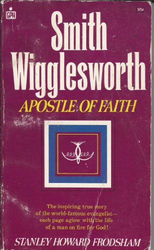 9783874820271: Smith Wigglesworth: Apostle of Faith