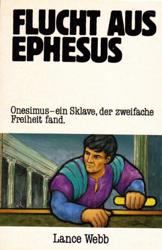 9783874821612: Flucht aus Ephesus. Onesimus - ein Sklave, der zweifache Freiheit fand