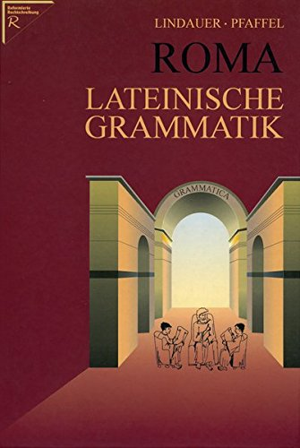 9783874886406: Lindauer, J: Roma - Lateinische Grammatik