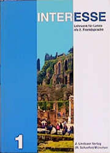 Interesse - Lehrwerk für Latein. Ausgabe für Bayern: Interesse, Ausgabe Bayern, Bd.1, Lektionen 1-25 - Dieter,Balensiefen, Lilian,Bausenhart Lohmann