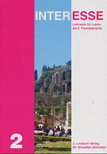 9783874888325: Interesse, Lehrwerk f�r Latein als 2. Fremdsprache in 3 B�nden, By