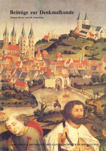 Beiträge zur Denkmalkunde: Tilmann Breuer zum 60.: Autorenkollektiv