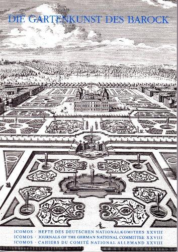 ICOMOS XXVIII: Die Gartenkunst des Barock Historische: Autorenkollektiv