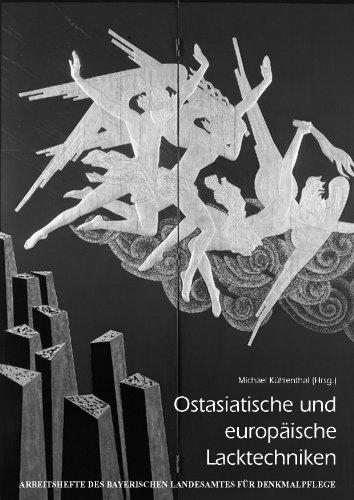 9783874907101: Ostasiatische und europäische Lacktechniken: Internationale Tagung des Bayerischen Landesamtes für Denkmalpflege und des Deutschen Nationalkomitees ... für Denkmalpflege) (German Edition)