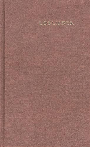 Loblieder: Gnadengaben und Lieder für Gotteskinder: Hillig, Otto
