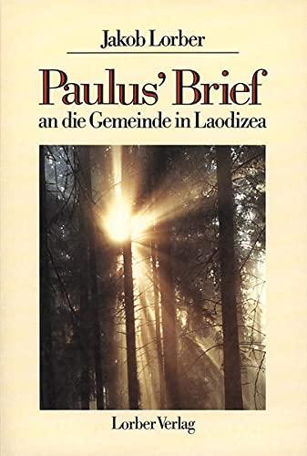 Paulus' Brief an die Gemeinde in Laodizea: Jakob Lorber