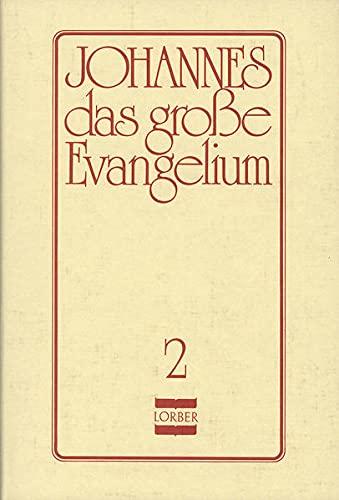 9783874951326: Johannes, das große Evangelium.: Johannes, das grosse Evangelium: Bd. 2
