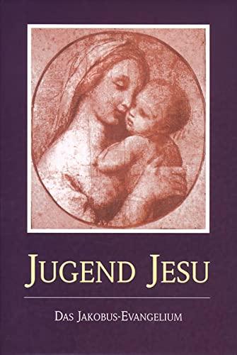 9783874951647: Die Jugend Jesu. Das Jakobus-Evangelium: durch das Innere Wort wiederempfangen