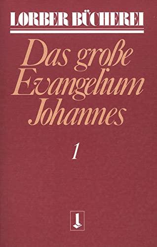 Johannes, das große Evangelium: Jakob Lorber