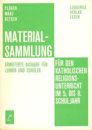 Materialsammlung für den katholischen Religionsunterricht im 5. bis 8. Schuljahr Schü...