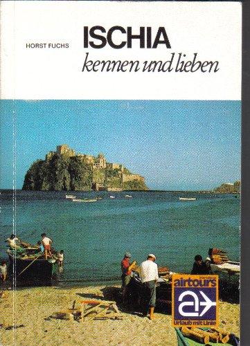 Ischia kennen und lieben. Die grüne Insel im Golf von Neapel