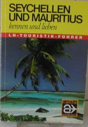 9783874983402: Seychellen und Mauritius kennen und lieben. Mit Ausflügen zu den Komoren, nach Madagaskar und Réunion