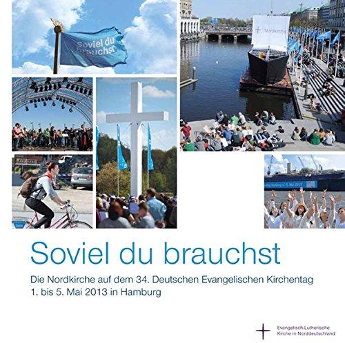 9783875031652: Soviel du brauchst: Die Nordkirche auf dem 34. Deutschen Evangelischen Kirchentag 1. bis 5. Mai 2013 in Hamburg