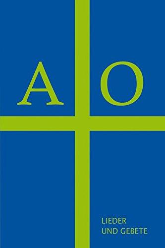 9783875031720: A + O: Lieder und Gebete aus der musikalischen und geistlichen Praxis im Ansverus-Haus