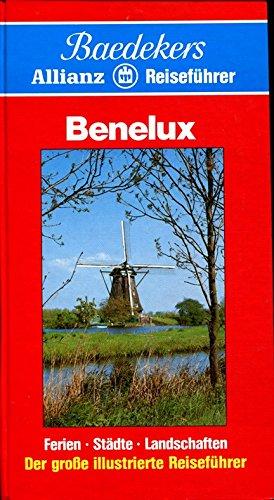 9783875040623: Benelux. Baedekers Allianz Reiseführer. Belgien, Niederlande, Luxemburg