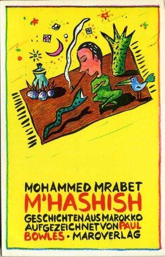 M'hashish Geschichten aus Marokko. Aufgezeichnet v. Paul: Mrabet, Mohammed: