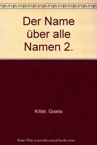 9783875120912: Der Name über alle Namen 2.