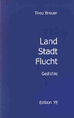 Land, Stadt, Flucht : Gedichte 1995 - 2002. Edition Lyrik  [Bd. 1]