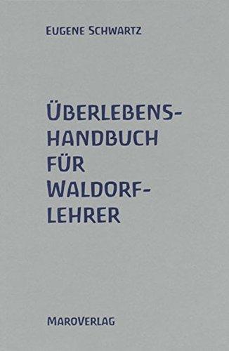 Überlebenshandbuch für Waldorflehrer (3875121953) by Eugene Schwartz