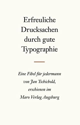 Erfreuliche Drucksachen durch gute Typografie.: Tschichold, Jan