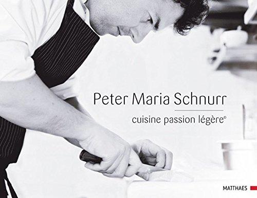 cuisine passion légère: Peter Maria Schnurr