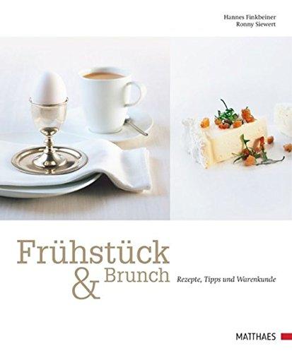 Fruhstuck & Brunch: Rezepte, Tipps und Warenkunde: Hannes Finkbeiner,Ronny Siewert