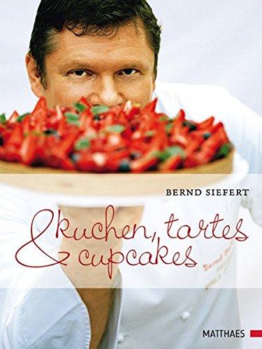 Kuchen & Tartes: Bernd Siefert