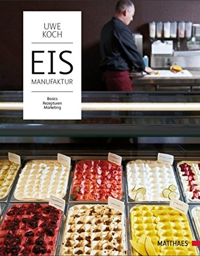 9783875151213: Eismanufaktur: Basics, Rezepturen, Marketing