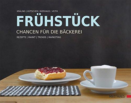 Frühstück - Chancen für die Bäckerei: Werner Kr�ling