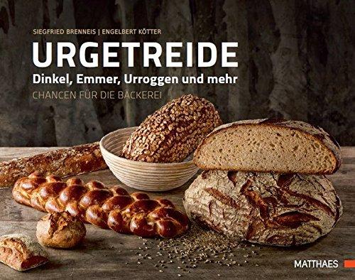 9783875152135: Urgetreide: Dinkel, Emmer, Urroggen und mehr - Chancen für die Bäckerei