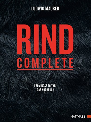 9783875154139: Rind complete: from nose to tail - Das Kochbuch