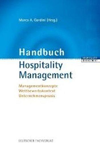 9783875155075: Handbuch Hospitality Management: Managementkonzepte - Wettbewerbskontext - Unternehmenspraxis