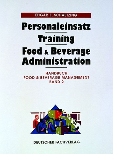 9783875155150: Handbuch Food & Beverage Management Personaleinsatz - Training- Food & Beverage Administration