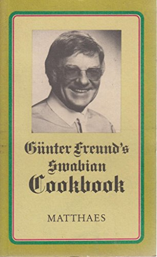 9783875160970: Günter Freund's Swabian Cookbook