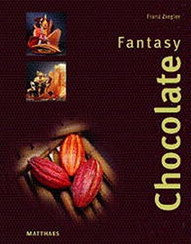Chocolate Fantasy.: Ziegler, Franz