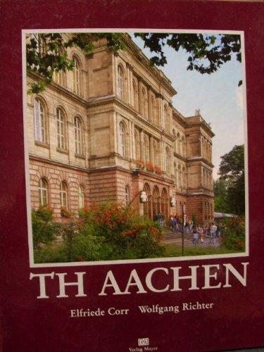 9783875191158: TH Aachen. Eine Stadt und ihre Hochschule