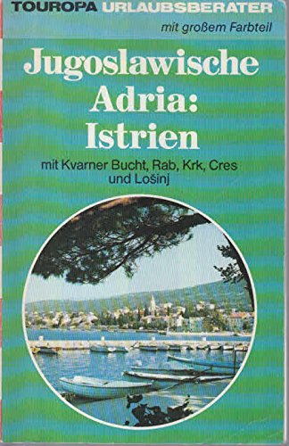 9783875314069: Jugoslawische Adria: Istrien. Mit Kvarner Bucht, Rab, Krk, Cres und Losinj