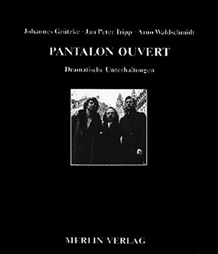 Pantalon ouvert: Dramatische Gespräche (Paperback): Johannes Grützke, Jan