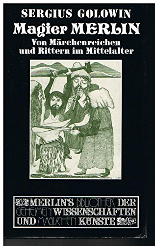 9783875361322: Magier Merlin: Märchenreiche und Ritter im Mittelalter (Merlins Bibliothek der geheimen Wissenschaften und magischen Künste)