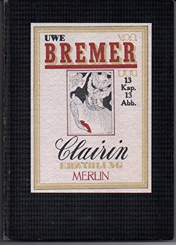 Clairin : Erzählung in 13 Kap. u. 13 Bildern.: Bremer, Uwe: