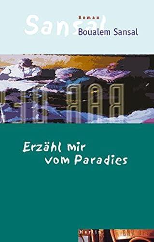 Erzähl mir vom Paradies. Roman - signiert: Sansal, Boualem