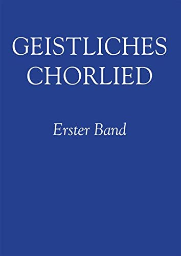 9783875371017: Geistliches Chorlied: Zwei-bis sechsstimmige Sätze für gemischten Chor