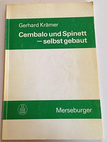 Cembalo und Spinett - selbst gebaut. Eine Anleitung für Heimwerker Gerhard Krämer