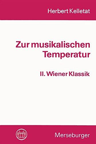 Zur musikalischen Temperatur: Zur musikalischen Temperatur, Bd.2, Wiener Klassik: Bd II;